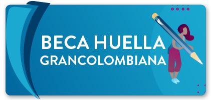Beca Huella Grancolombiana