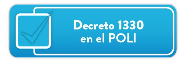 Decreto 1330 en el POLI