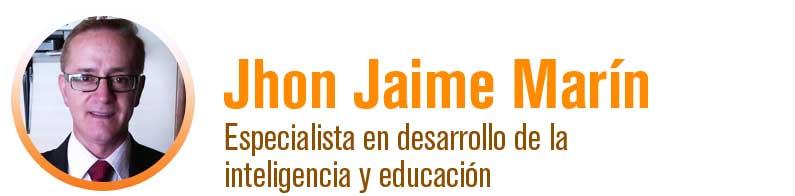 Jhon Jaime Marín - Especialista en desarrollo de la inteligencia y educación