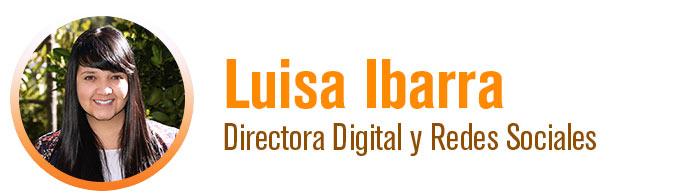 Luisa Ibarra - Directora Digital y Redes Sociales