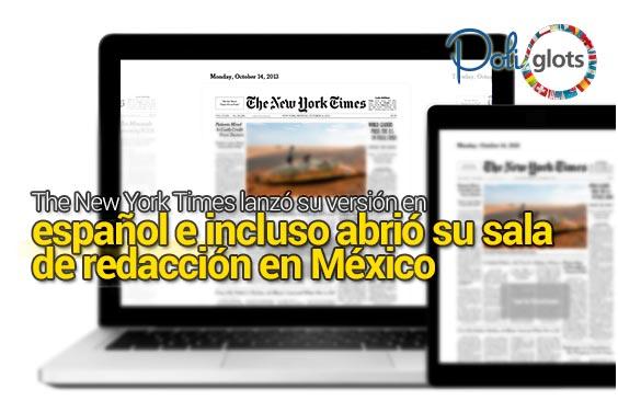 The New York Times lanzó su versión en español e incluso abrió su sala de redacción en México