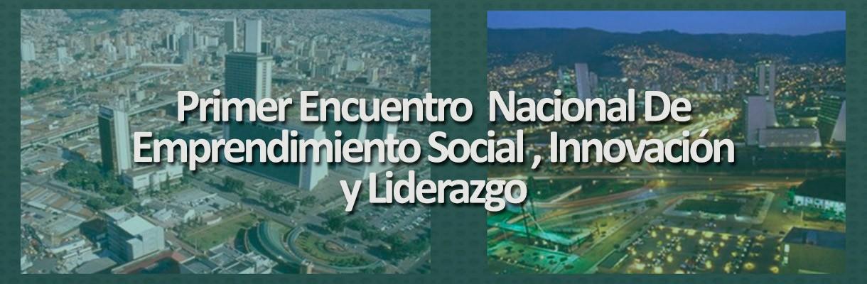 Primer Encuentro Nacional de Emprendimiento Social, Innovación y Liderazgo Empresarial
