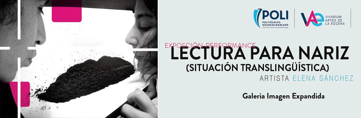 """Lectura para nariz, performance (situación translingüística)"""