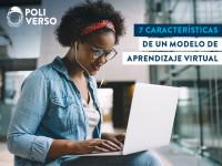 7 características de un modelo de aprendizaje virtual