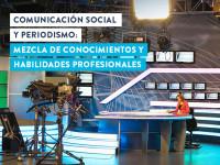Comunicación Social y Periodismo: mezcla de conocimientos y habilidades profesionales