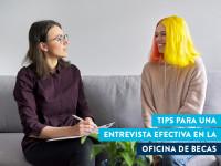 Tips para una entrevista efectiva en la oficina de becas