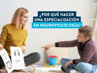 ¿Por qué hacer una especialización en Neuropsicología?