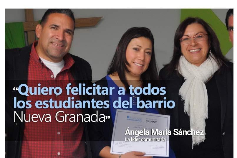 Quiero felicitar a todos los estudiantes del barrio Nueva Granada