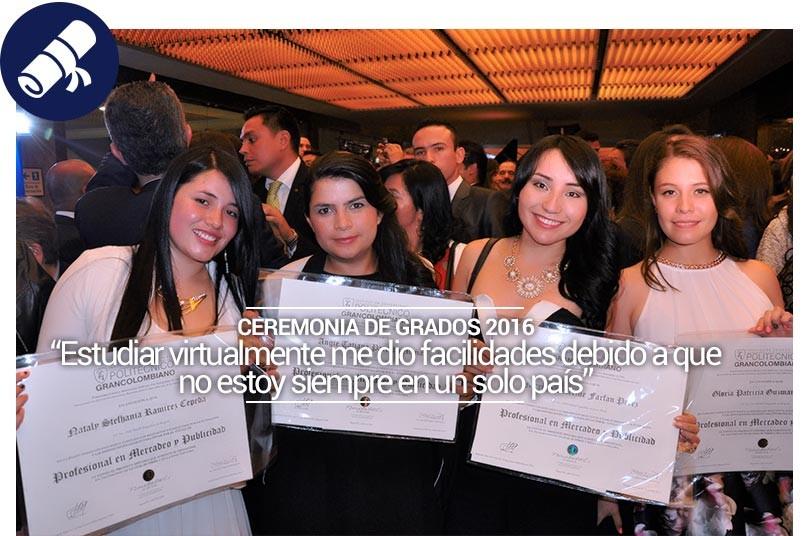 Ceremonia de graduación de los estudiantes de modalidad virtual y presencial del Politécnico Grancolombiano.