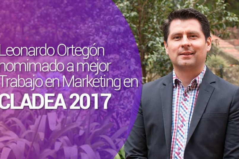 Leonardo Ortegón nomimado a mejor Trabajo en Marketing en CLADEA 2017