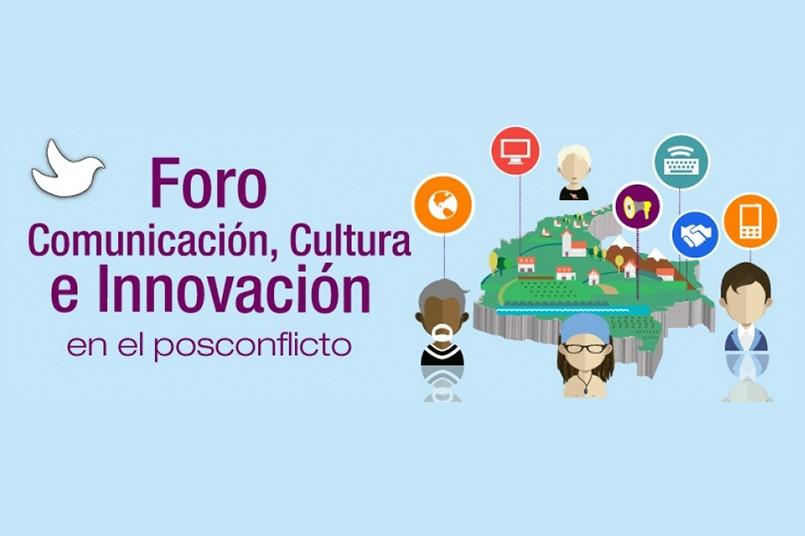 Foro Comunicación, Cultura e innovación en el Posconflicto