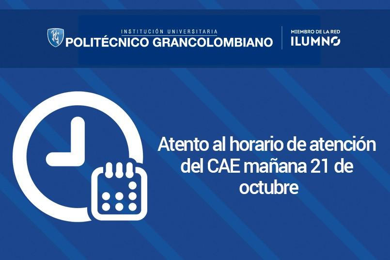 Miércoles 21 de octubre el CAE atenderá desde las 10:00 a. m.