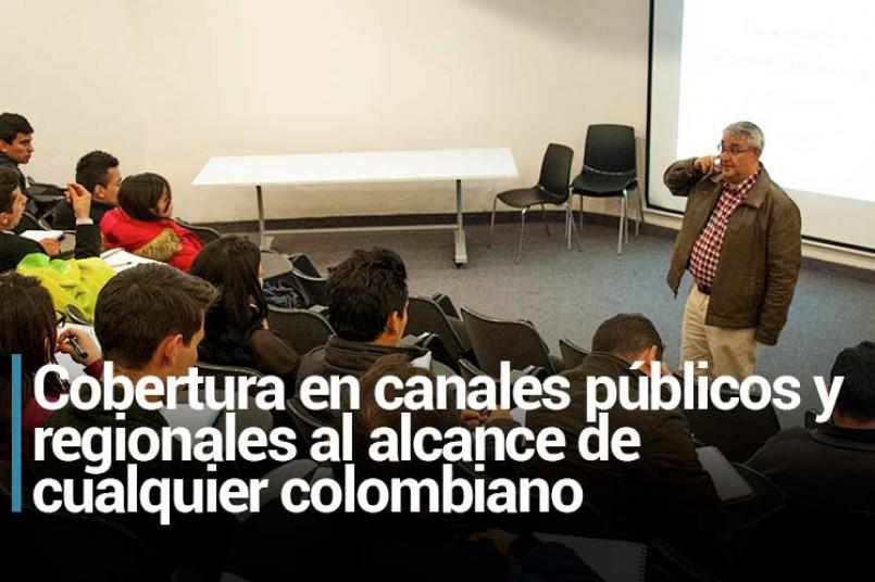 Cobertura en canales públicos y regionales al alcance de cualquier colombiano