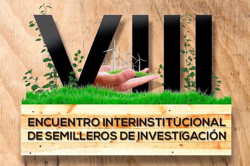 Llega el VIII Encuentro Interinstitucional de Semilleros de Investigación