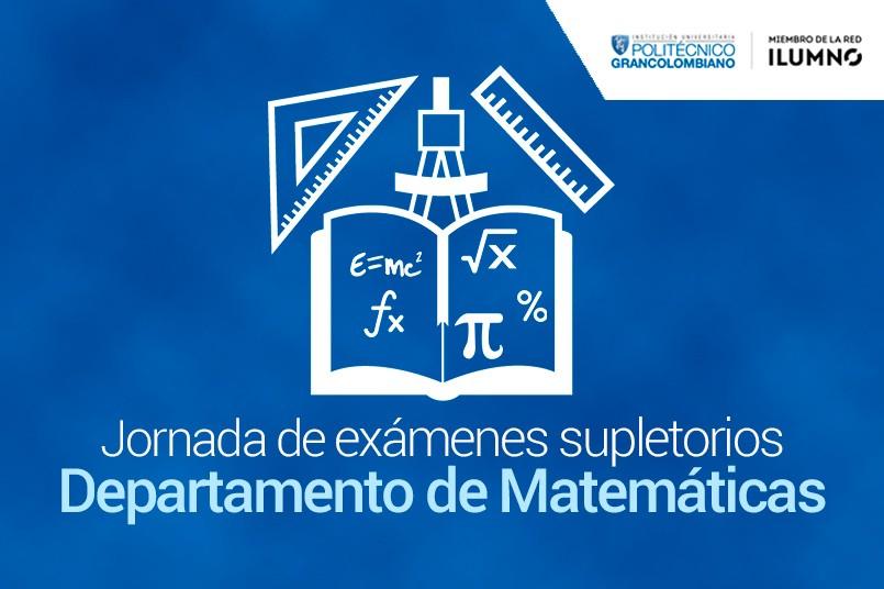 Consulta las fechas de exámenes supletorios Departamento de Matemáticas
