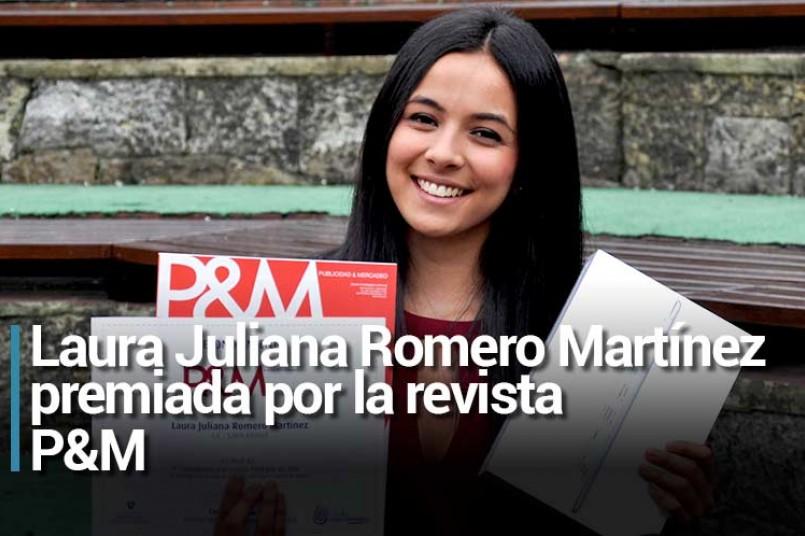 Laura Juliana Romero Martínez premiada por la revista P&M