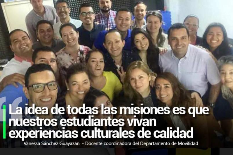 La idea de todas las misiones es que nuestros estudiantes vivan experiencias culturales de calidad