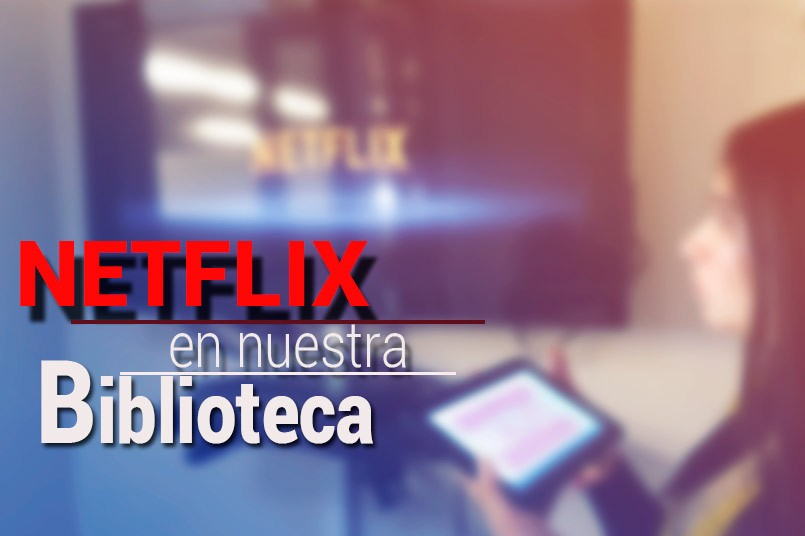 Ahora Netflix en tu biblioteca