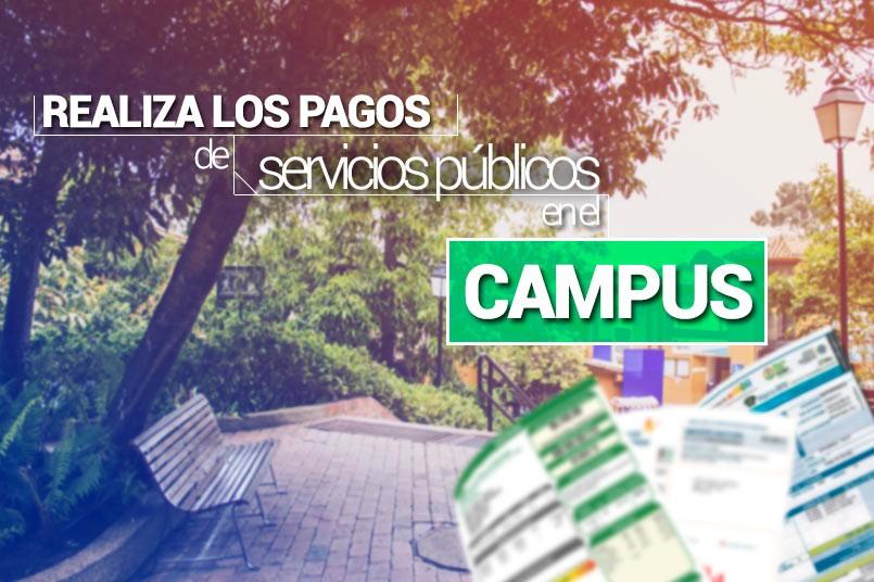 Ahora puedes pagar tus servicios públicos en el campus principal