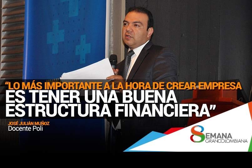 """""""Lo más importante a la hora de crear una empresa, es tener una buena estructura financiera"""", afirma José Julián Muñoz, docente del Poli."""