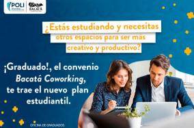 Conoce el nuevo plan estudiantil que trae para ti la alianza con Bacatá Coworking.