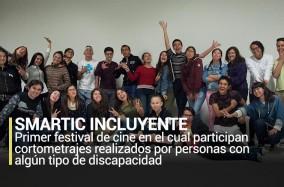 SMARTIC INCLUYENTE Primer festival de cine en el cual participan cortometrajes realizados p