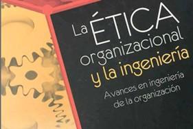 La ética organizacional y la Ingeniería
