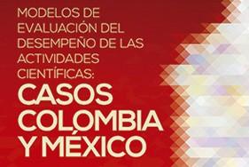 Modelos de evaluación del desempeño de actividades científicas caso Colombia - México